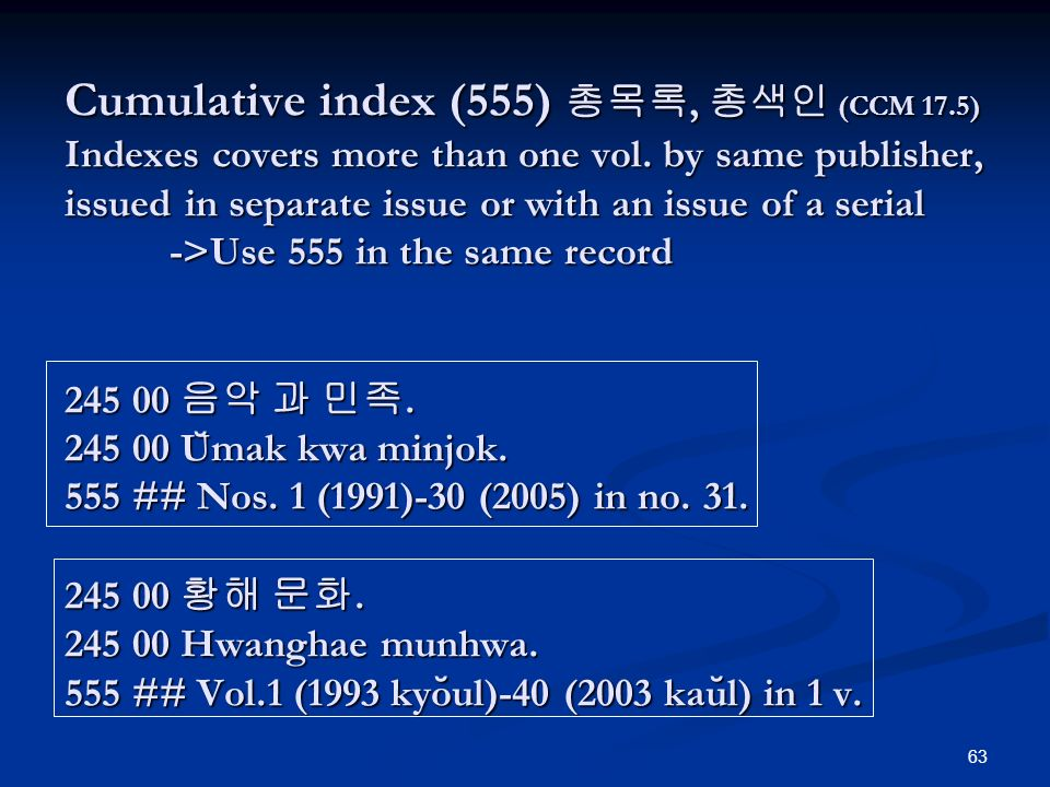63 Cumulative index (555), (CCM 17.5) Indexes covers more than one vol.