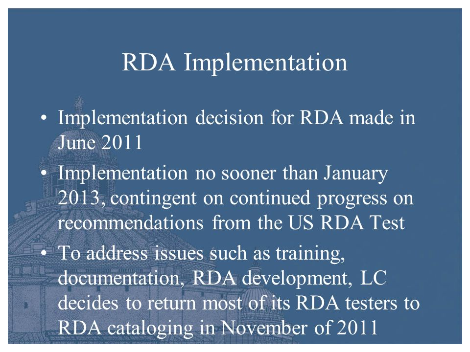 RDA Refresher Training October 2011 Overview of RDA attributes and relationships LCs policies on core elements, options, alternatives, and related changes to the LCPSs RDA Toolkit training on enhanced features Refresher on FRBR principles Guided Practice session Practice record review sessions