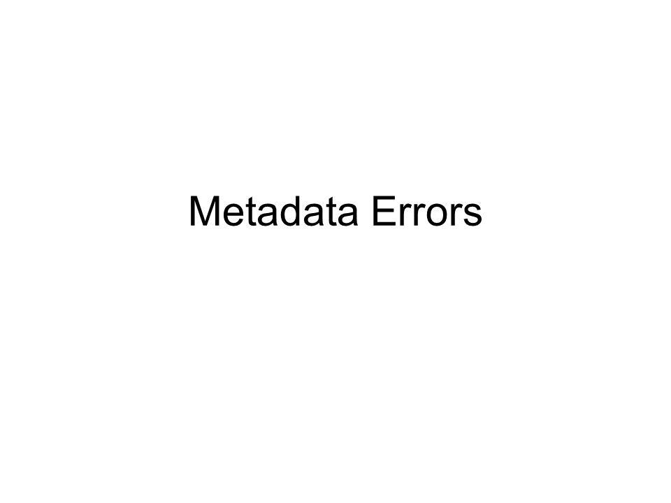 Metadata Errors