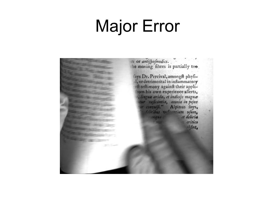 Impact of Legibility Errors Loss of information Difficult to read information Frustrated Users OCR problems