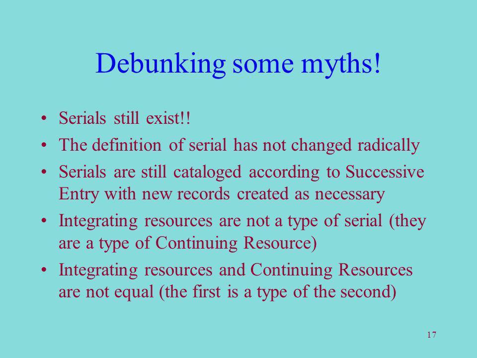 17 Debunking some myths. Serials still exist!.