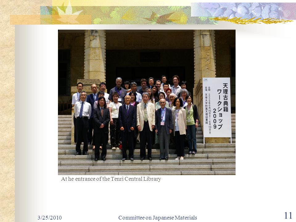 At he entrance of the Tenri Central Library Committee on Japanese Materials 11 3/25/2010