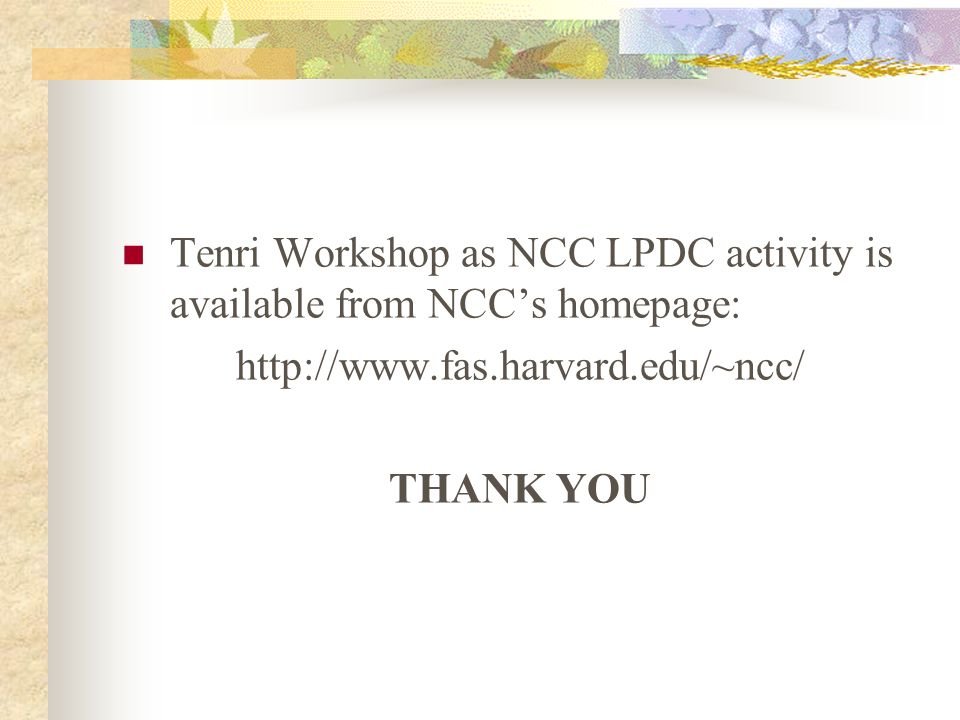 Tenri Workshop as NCC LPDC activity is available from NCCs homepage:   THANK YOU