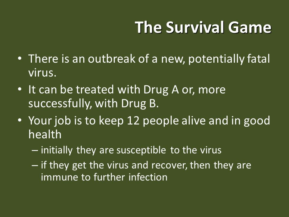 The Survival Game There is an outbreak of a new, potentially fatal virus.