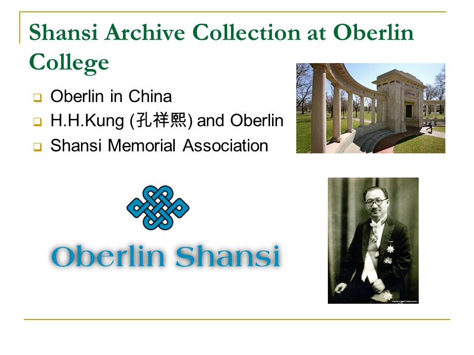 Shansi Archive Collection at Oberlin College Oberlin in China H.H.Kung ( ) and Oberlin Shansi Memorial Association