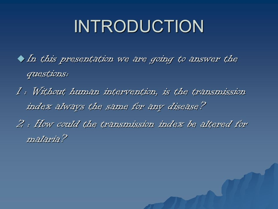 INTRODUCTION In this presentation we are going to answer the questions: In this presentation we are going to answer the questions: 1 : Without human i