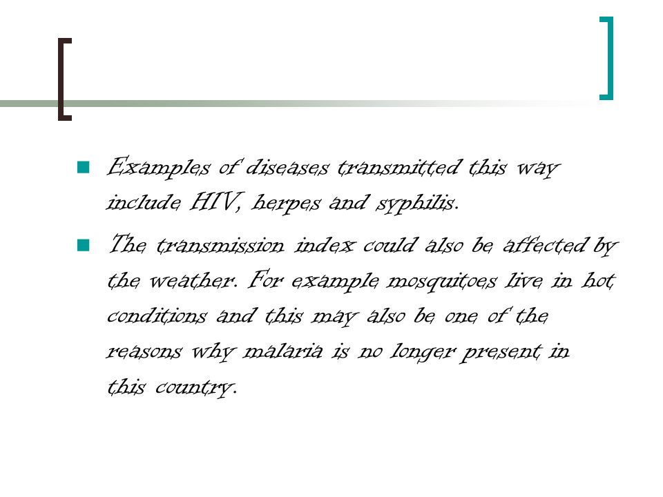 QUESTION NUMBER 2 The transmission index for malaria can be altered by preventing the mosquitoes infecting you.