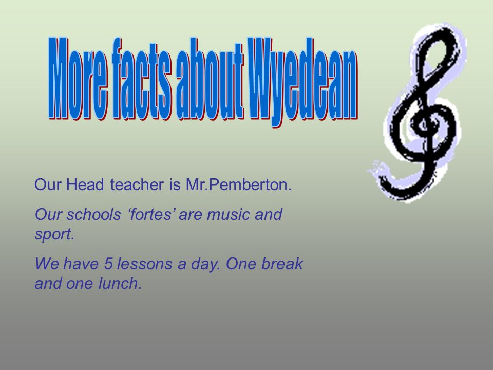 Our Head teacher is Mr.Pemberton.Our schools fortes are music and sport.