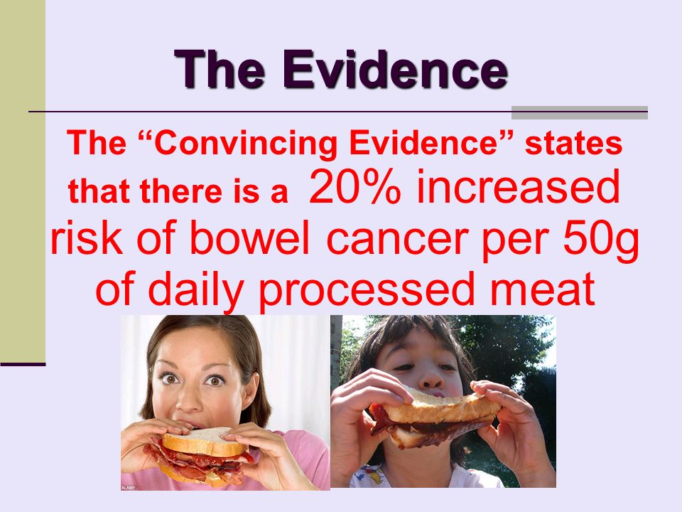 WCRF Recommendation Avoid processed meats such as bacon, ham, salami, corned beef and some sausages