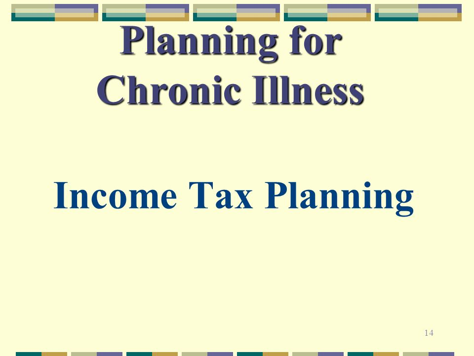 14 Planning for Chronic Illness Income Tax Planning