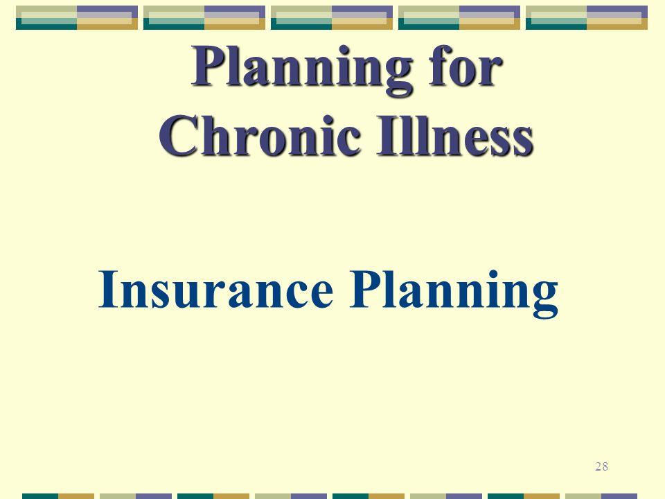 28 Planning for Chronic Illness Insurance Planning