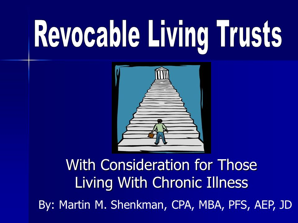Living Trust – Naming Trustees Who should be trustee.