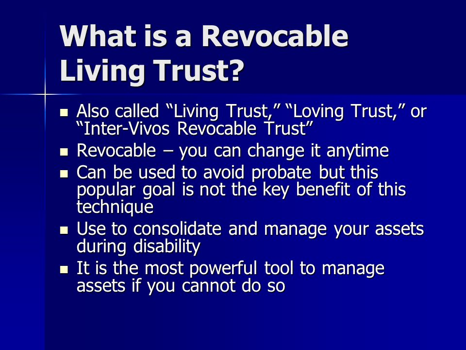 Living Trust – Special Distribution Provisions for Chronic Illness Include details as to the care and other decisions you want to guide or control the trustees when you are not able to serve Include details as to the care and other decisions you want to guide or control the trustees when you are not able to serve Direct the trustee to pay for medical care decisions authorized or directed by your health care agent (to avoid conflicts) Direct the trustee to pay for medical care decisions authorized or directed by your health care agent (to avoid conflicts) If you should not serve as trustee consider a small dollar bank account outside the trust to enable you to shop and spend reasonably without jeopardizing the trust assets If you should not serve as trustee consider a small dollar bank account outside the trust to enable you to shop and spend reasonably without jeopardizing the trust assets