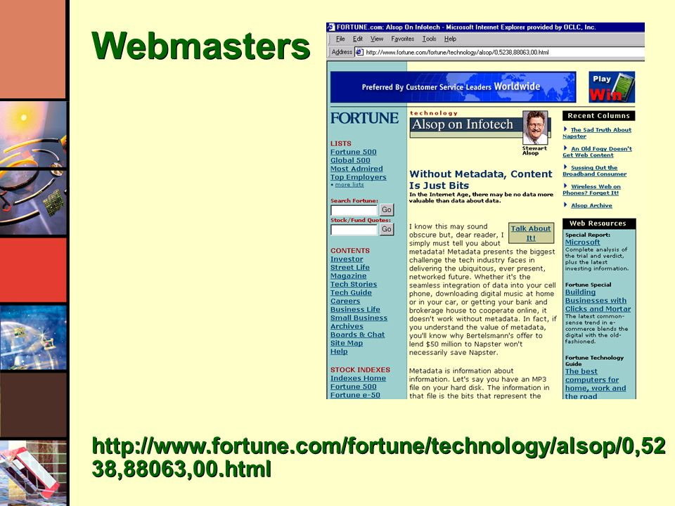 Webmasters http://www.fortune.com/fortune/technology/alsop/0,52 38,88063,00.html