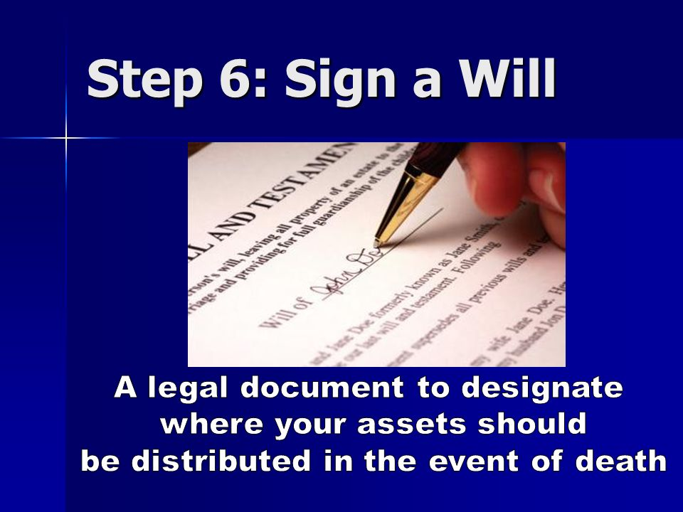 Step 6: Sign a Will