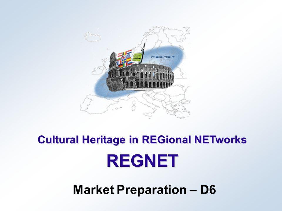 Cultural Heritage in REGional NETworks REGNET Market Preparation – D6