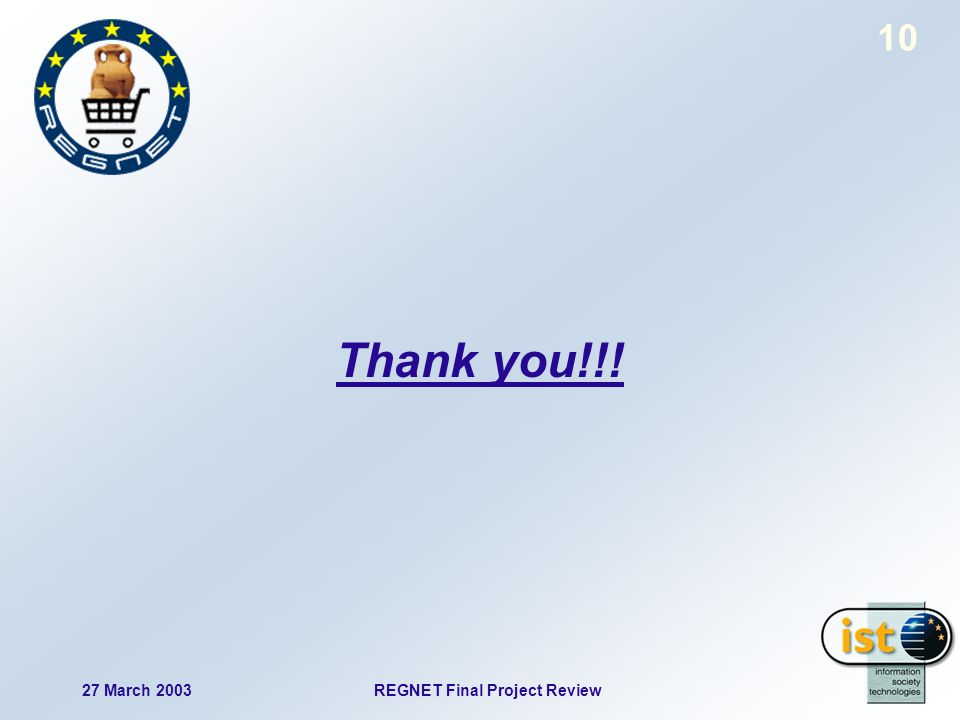 REGNET Final Project Review27 March 2003 10 Thank you!!!