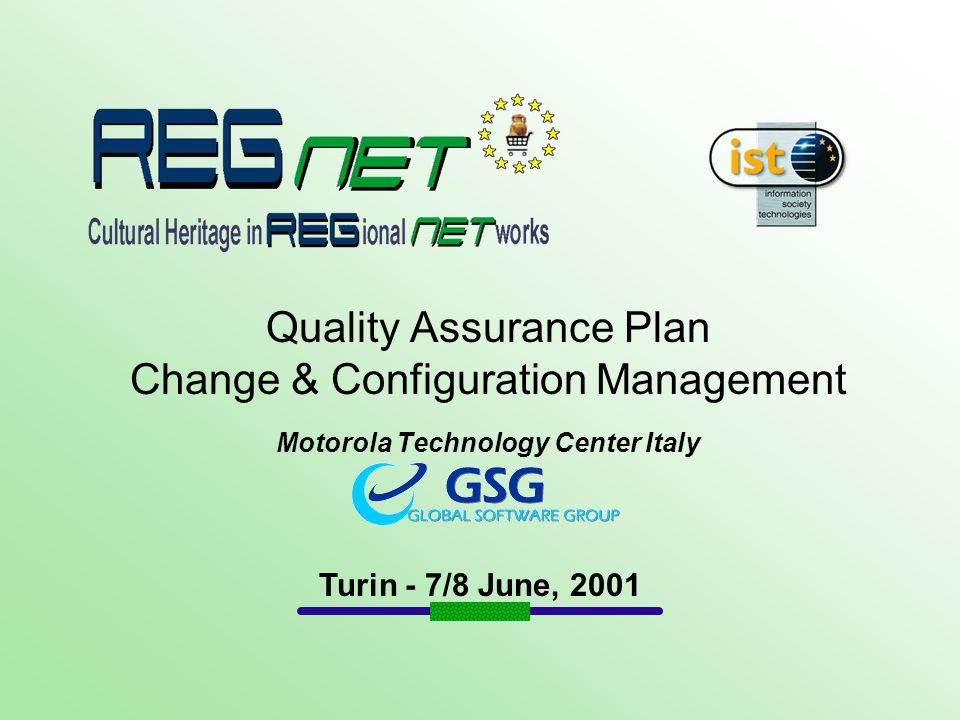 Quality Assurance Plan Change & Configuration Management Motorola Technology Center Italy Turin - 7/8 June, 2001