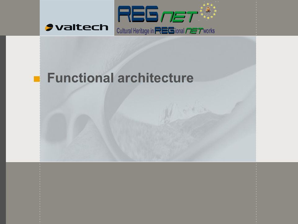 Functional Architecture Present the Regnet components according to their function.