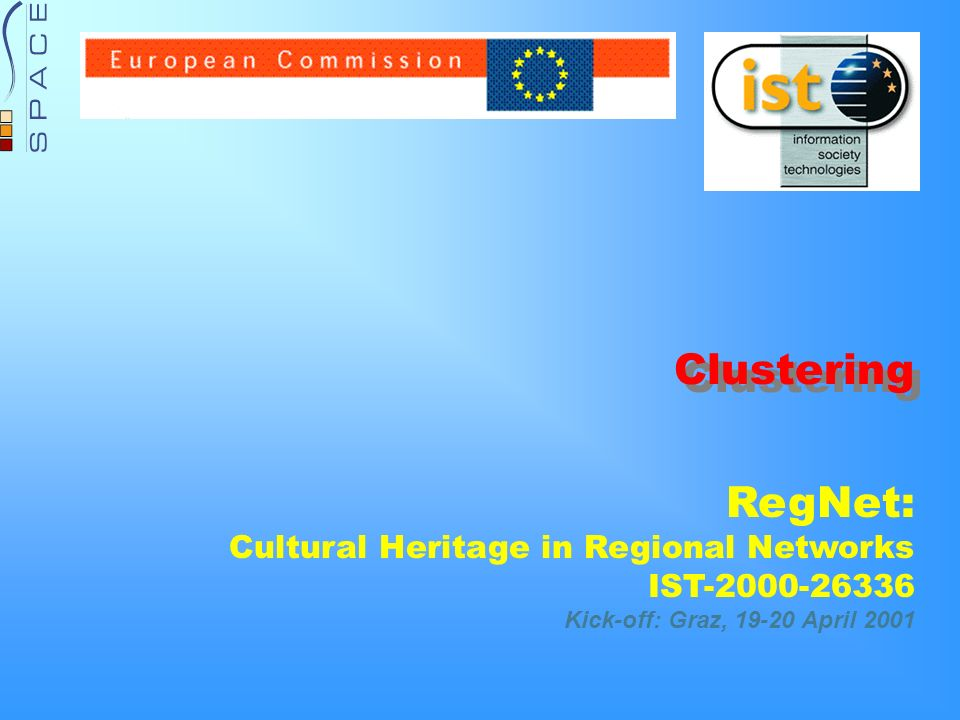 RegNet: Cultural Heritage in Regional Networks IST Kick-off: Graz, April 2001 Clustering