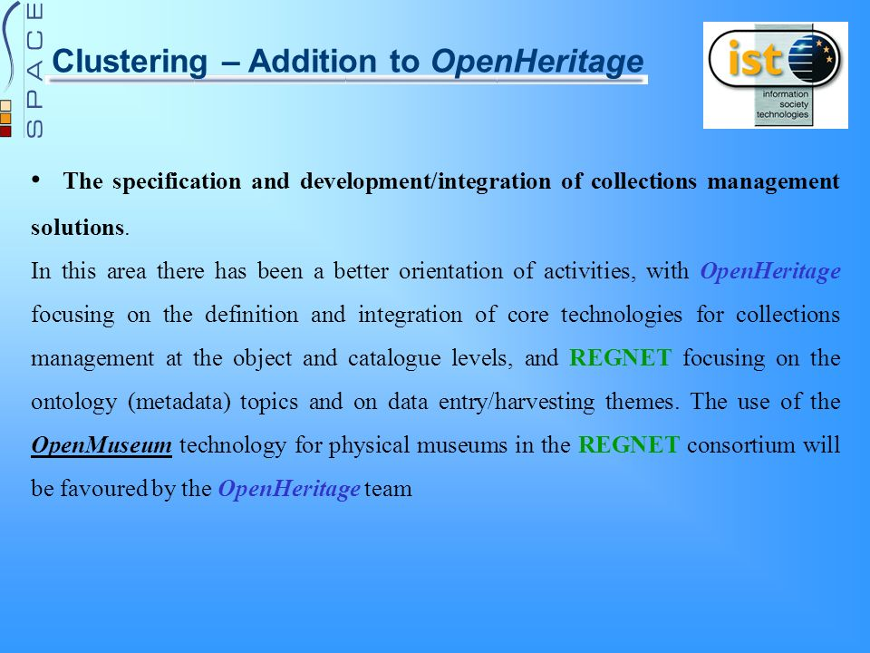Clustering – Addition to OpenHeritage The specification and development/integration of collections management solutions.