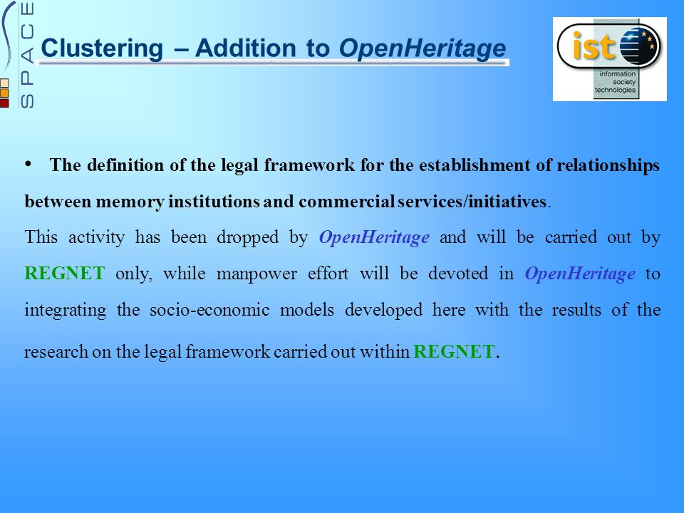 Clustering – Addition to OpenHeritage The definition of the legal framework for the establishment of relationships between memory institutions and commercial services/initiatives.