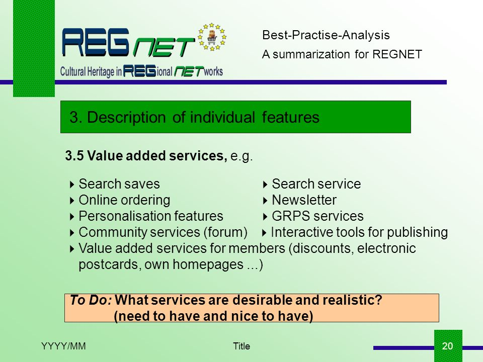 YYYY/MMTitle20 A summarization for REGNET Best-Practise-Analysis 3. Description of individual features 3.5 Value added services, e.g. Search saves Sea
