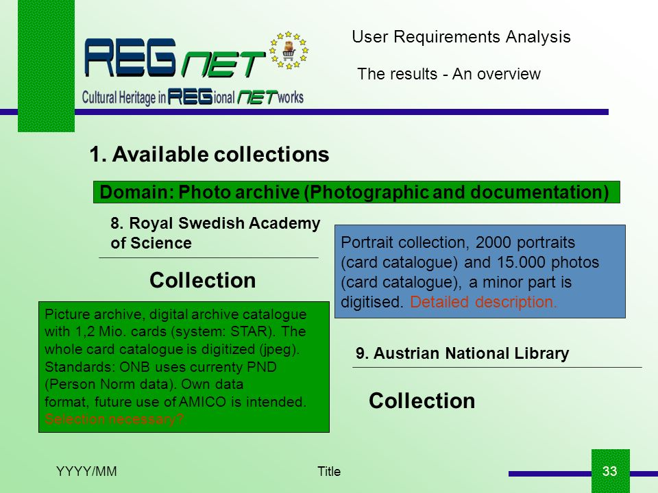 YYYY/MMTitle33 The results - An overview 1. Available collections User Requirements Analysis 8.