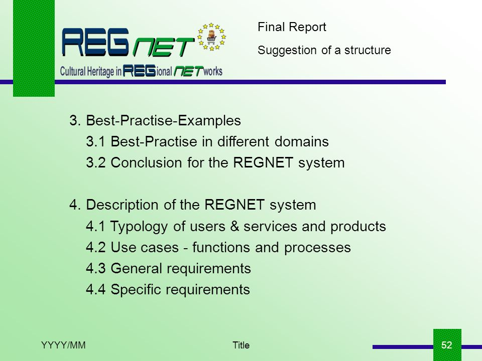 YYYY/MMTitle52 Final Report Suggestion of a structure 3. Best-Practise-Examples 3.1 Best-Practise in different domains 3.2 Conclusion for the REGNET s