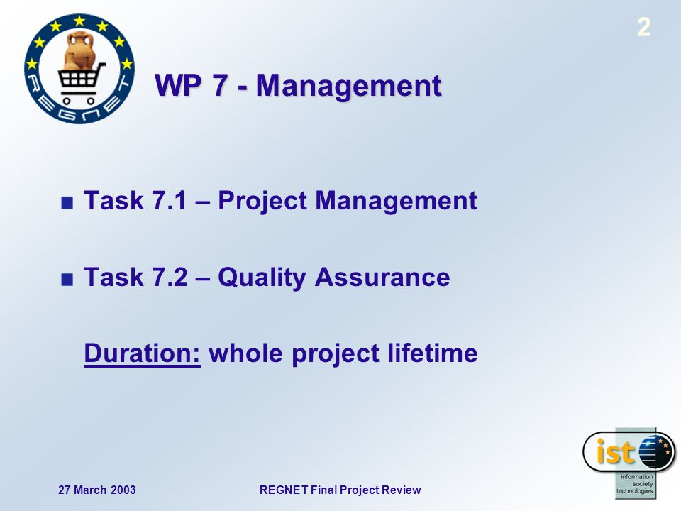 27 March 2003REGNET Final Project Review 3 T 7.1 – Description of work Contract management Reporting Organisation of meetings Participation in project management bodies Participation in Cluster Committee (OH-RN) Moderation and supervision in technical discussion process