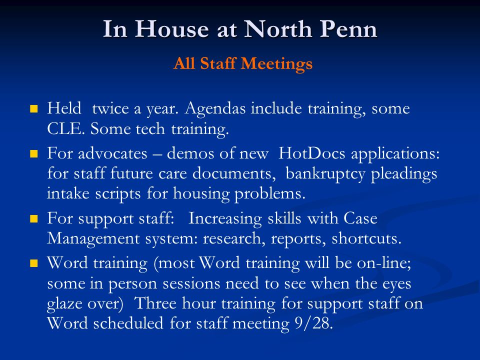 In House at North Penn In House at North Penn All Staff Meetings Held twice a year.