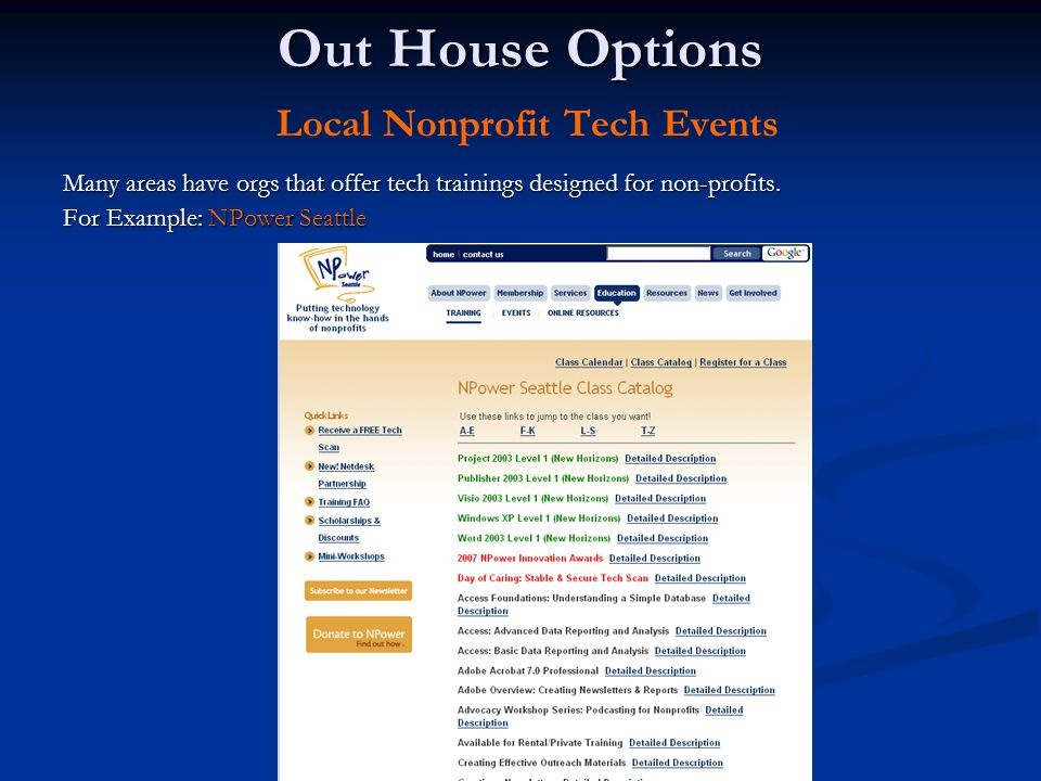 Out House Options Out House Options Local Nonprofit Tech Events Many areas have orgs that offer tech trainings designed for non-profits.