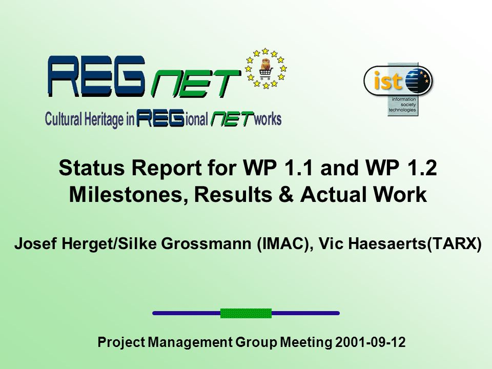 2001/09Status of Tasks2 Overview WP 1.1/WP 1.2 Overview about tasks Actual status Next steps The main results of WP 1.1 Concept & goals of WP 1.2 Working on themes Steps to content Main conclusions of last meeting