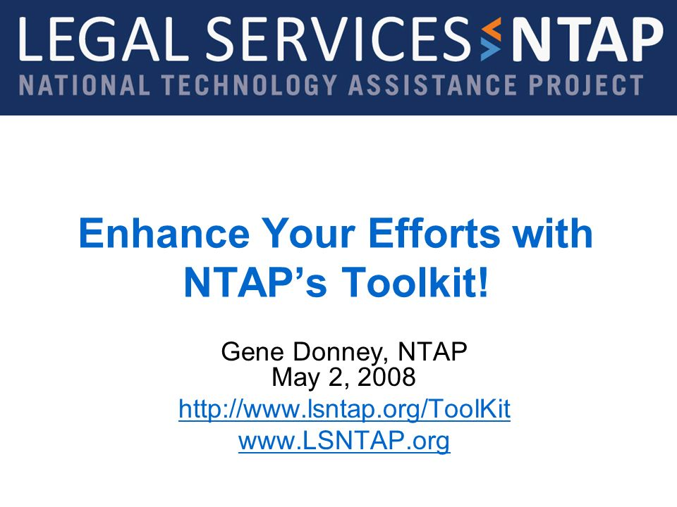 Legal Services NTAP   Enhance Your Efforts with NTAPs Toolkit.