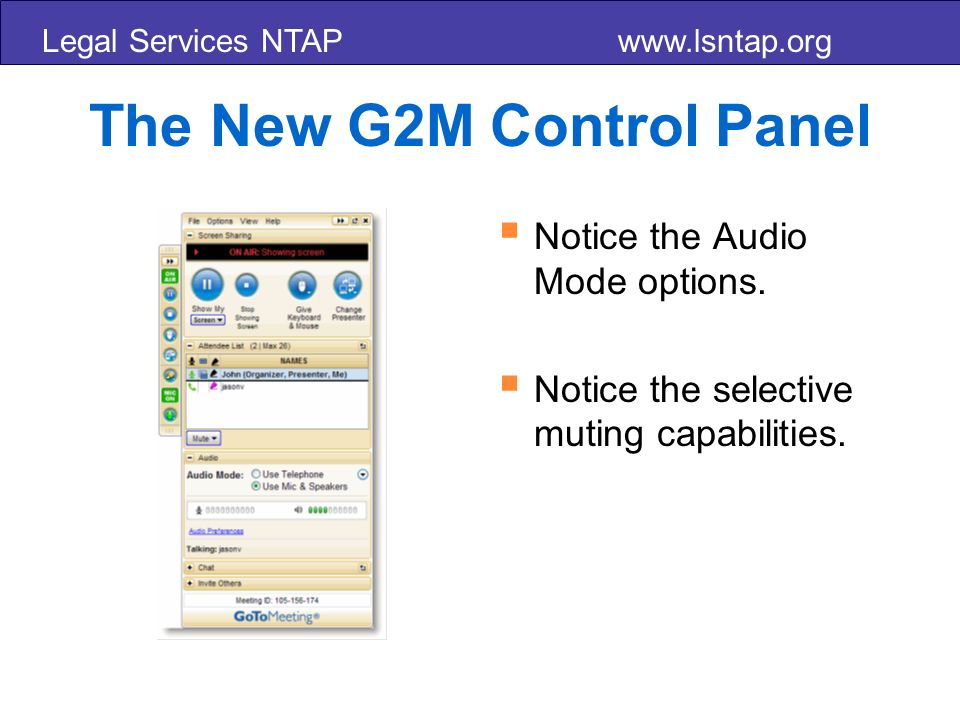 Legal Services NTAP www.lsntap.org The New G2M Control Panel Notice the Audio Mode options.