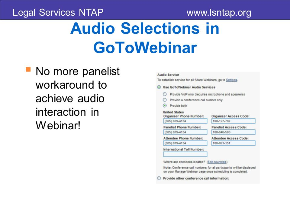 Legal Services NTAP   Audio Selections in GoToWebinar No more panelist workaround to achieve audio interaction in Webinar!