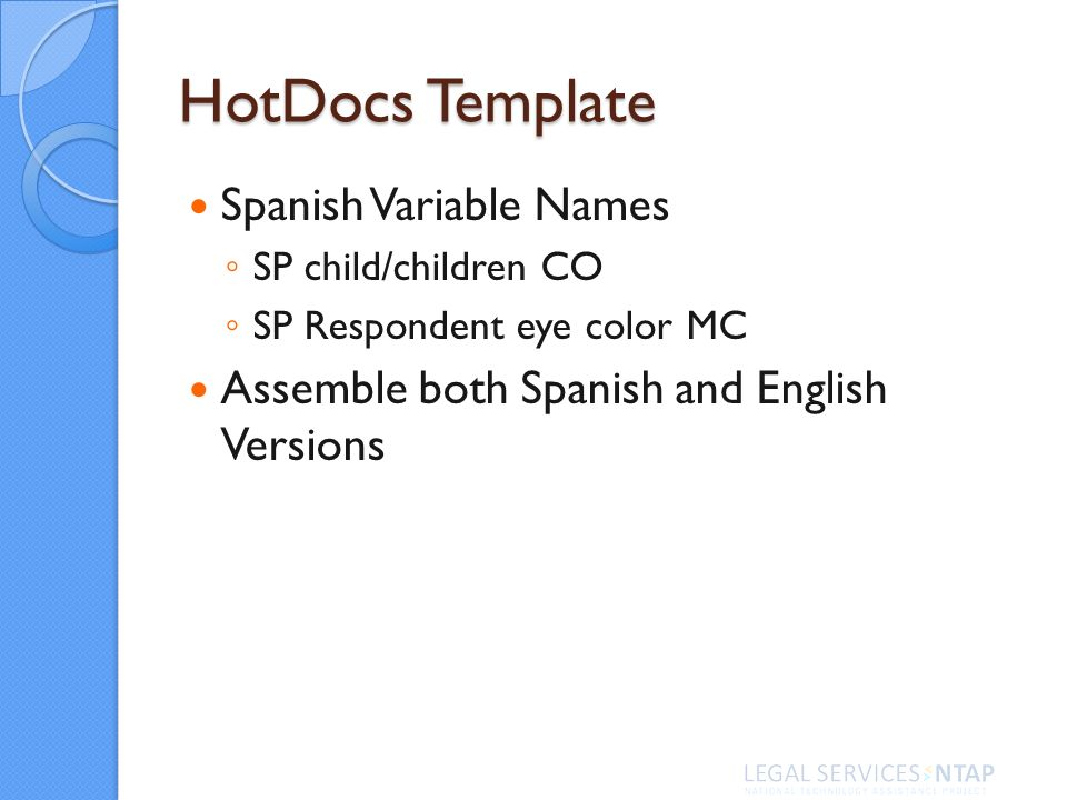 HotDocs Template Spanish Variable Names SP child/children CO SP Respondent eye color MC Assemble both Spanish and English Versions