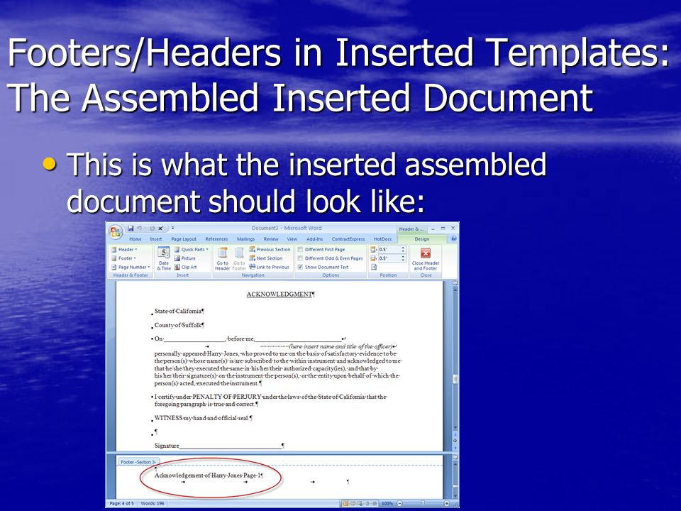 Footers/Headers in Inserted Templates: The Assembled Inserted Document This is what the inserted assembled document should look like: This is what the inserted assembled document should look like:
