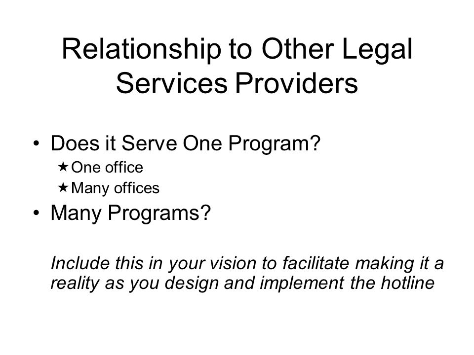 Relationship to Other Legal Services Providers Does it Serve One Program.