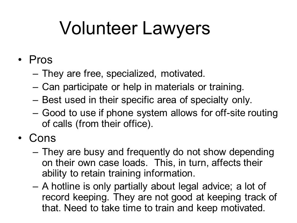 Volunteer Lawyers Pros –They are free, specialized, motivated.