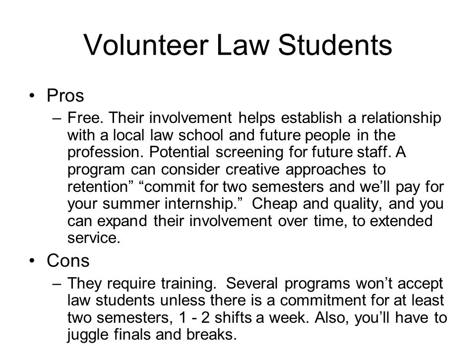 Volunteer Law Students Pros –Free.