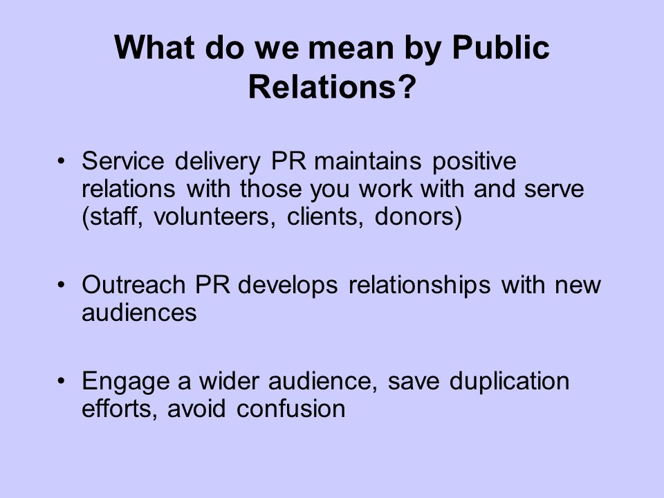 What do we mean by Public Relations.