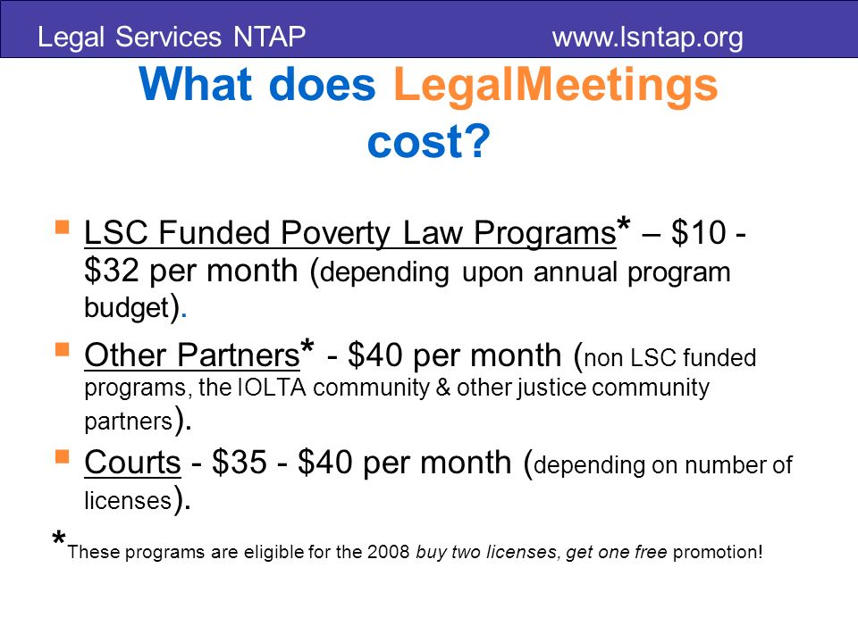 Legal Services NTAP www.lsntap.org What does LegalMeetings cost.