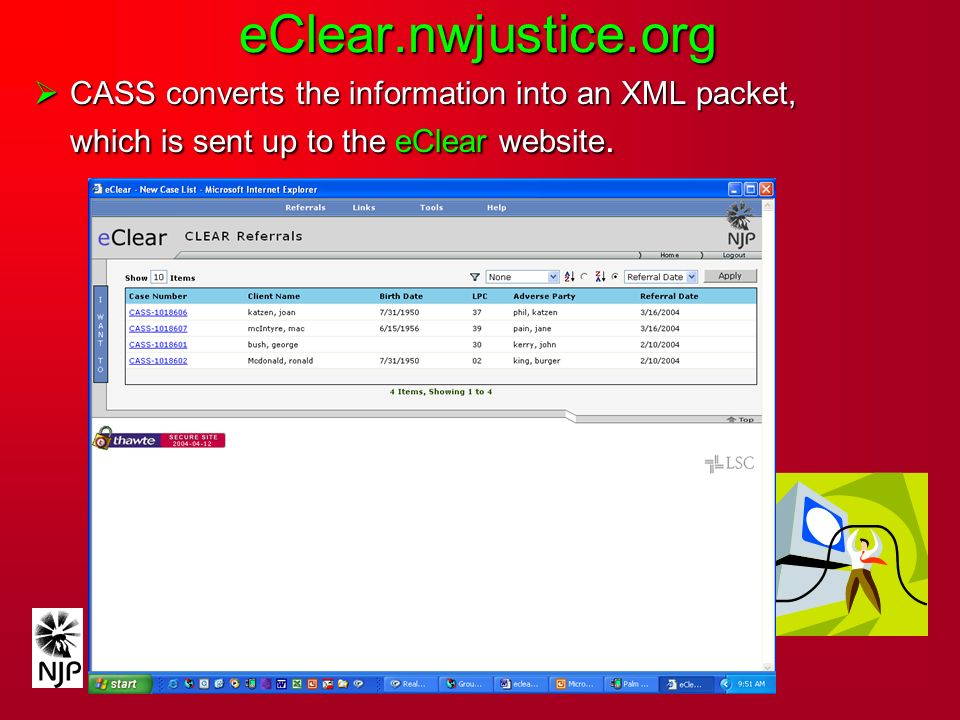 eClear.nwjustice.org CASS converts the information into an XML packet, which is sent up to the eClear website.