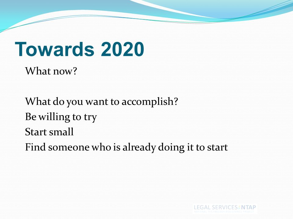 Towards 2020 What now.What do you want to accomplish.