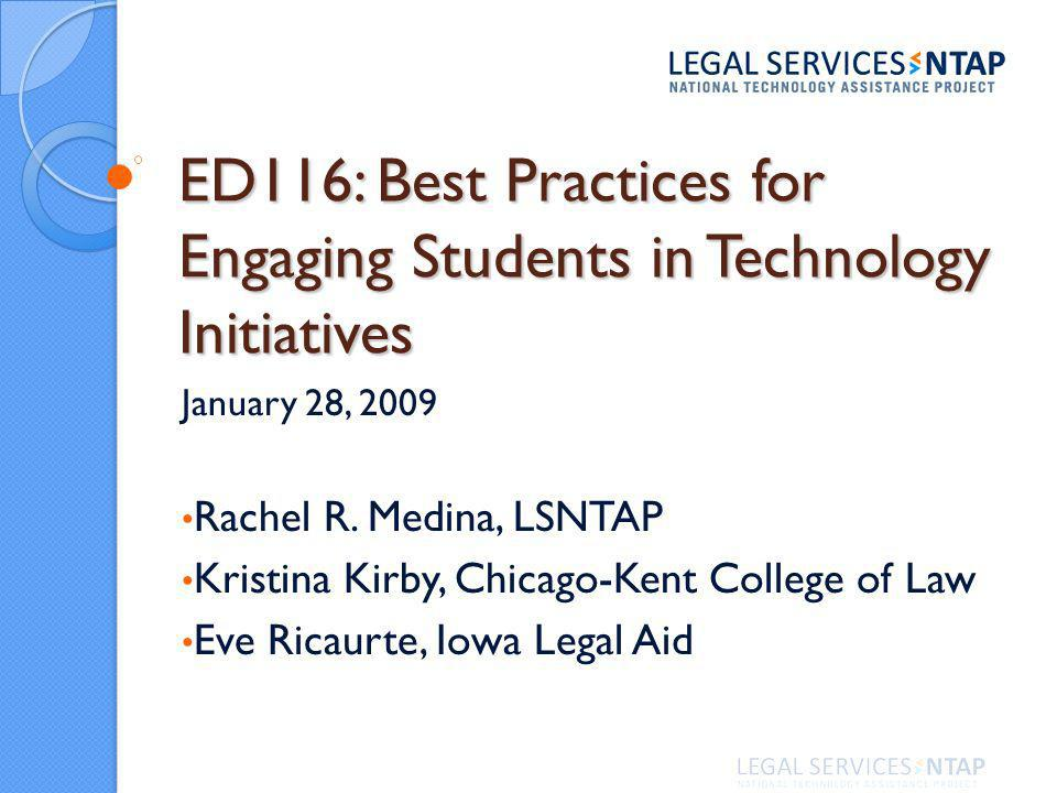 ED116: Best Practices for Engaging Students in Technology Initiatives January 28, 2009 Rachel R.