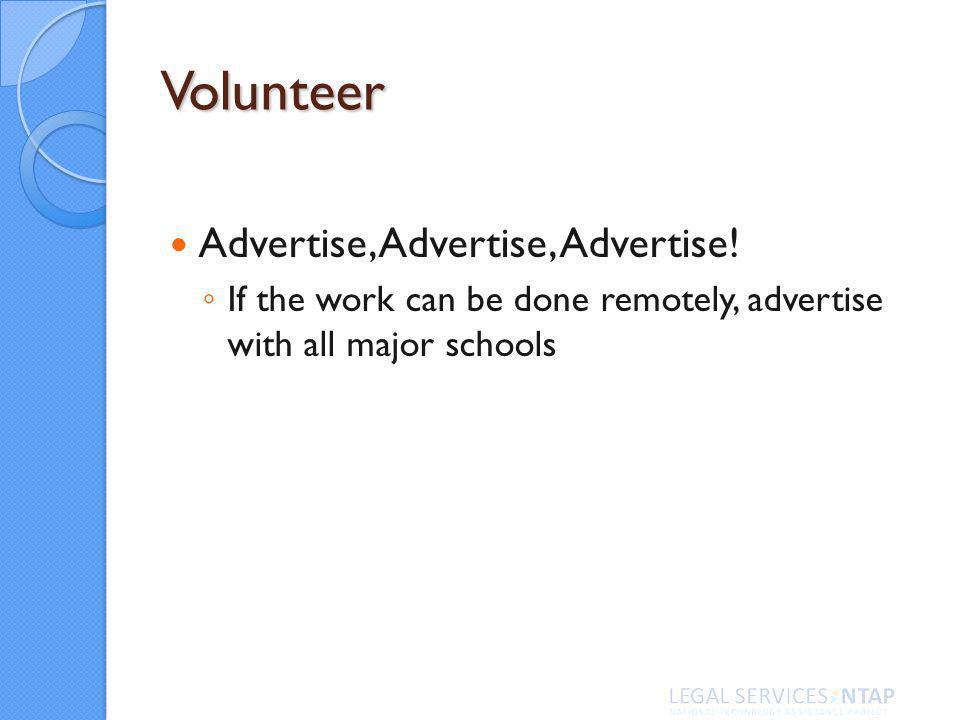 Volunteer Advertise, Advertise, Advertise.