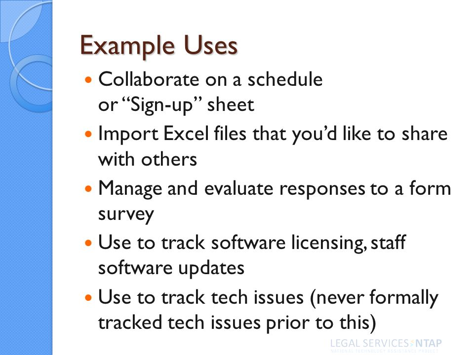 Example Uses Collaborate on a schedule or Sign-up sheet Import Excel files that youd like to share with others Manage and evaluate responses to a form