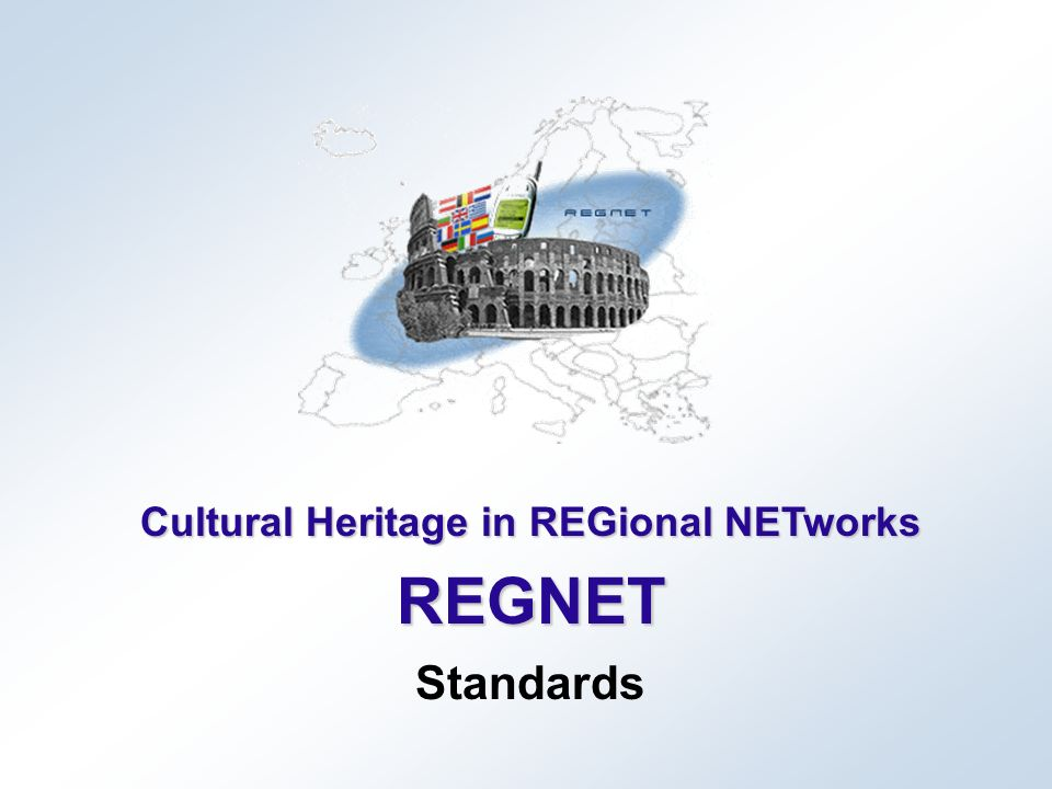 Cultural Heritage in REGional NETworks REGNET Standards