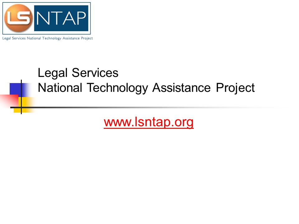 www.lsntap.org Legal Services National Technology Assistance Project